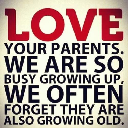 Quotes About Loving Your Family: How Many Of Us Spend Two Minutes With Parents?