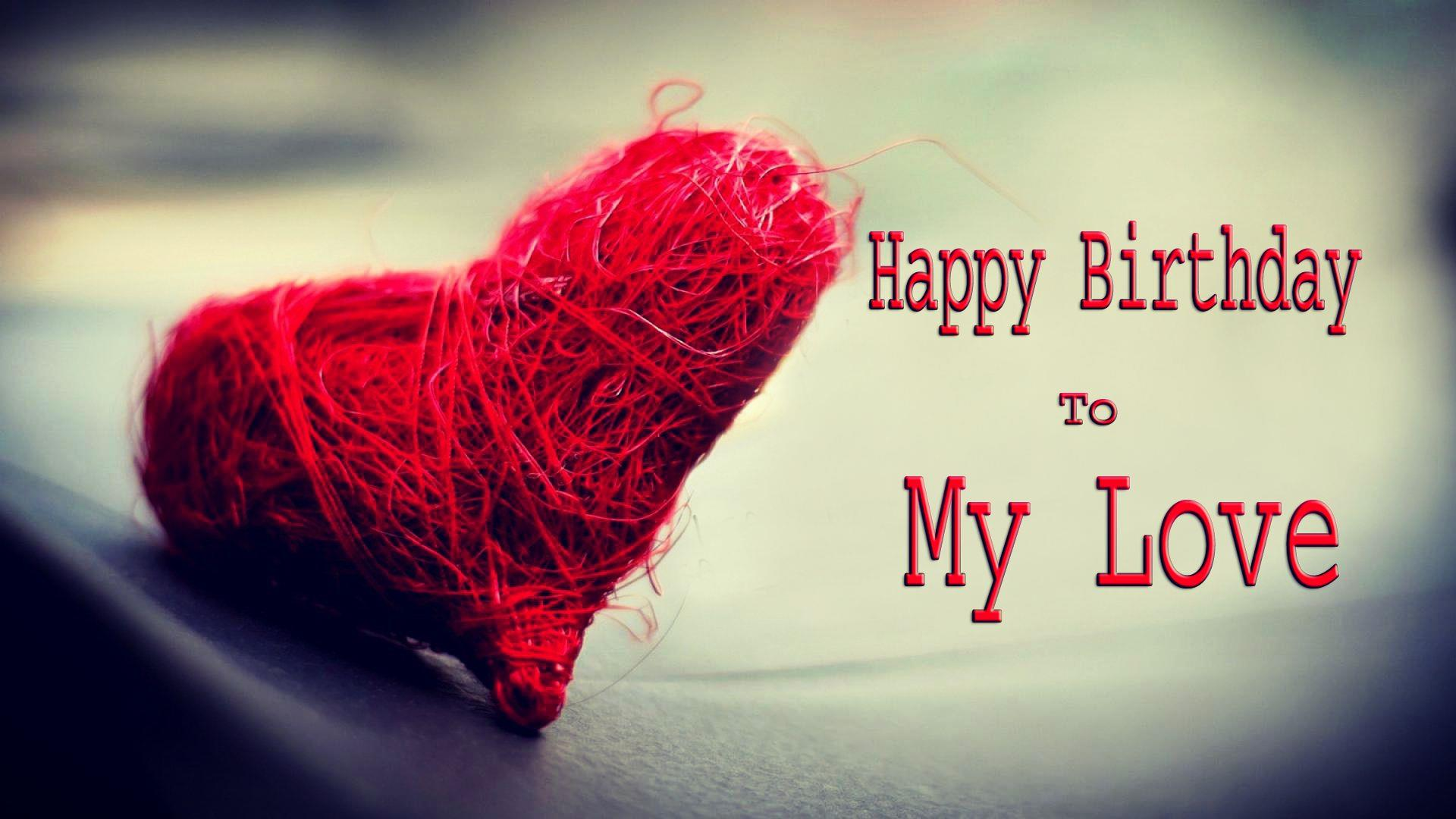 Happy Birthday To Love HD Wallpapers Messages Quotes