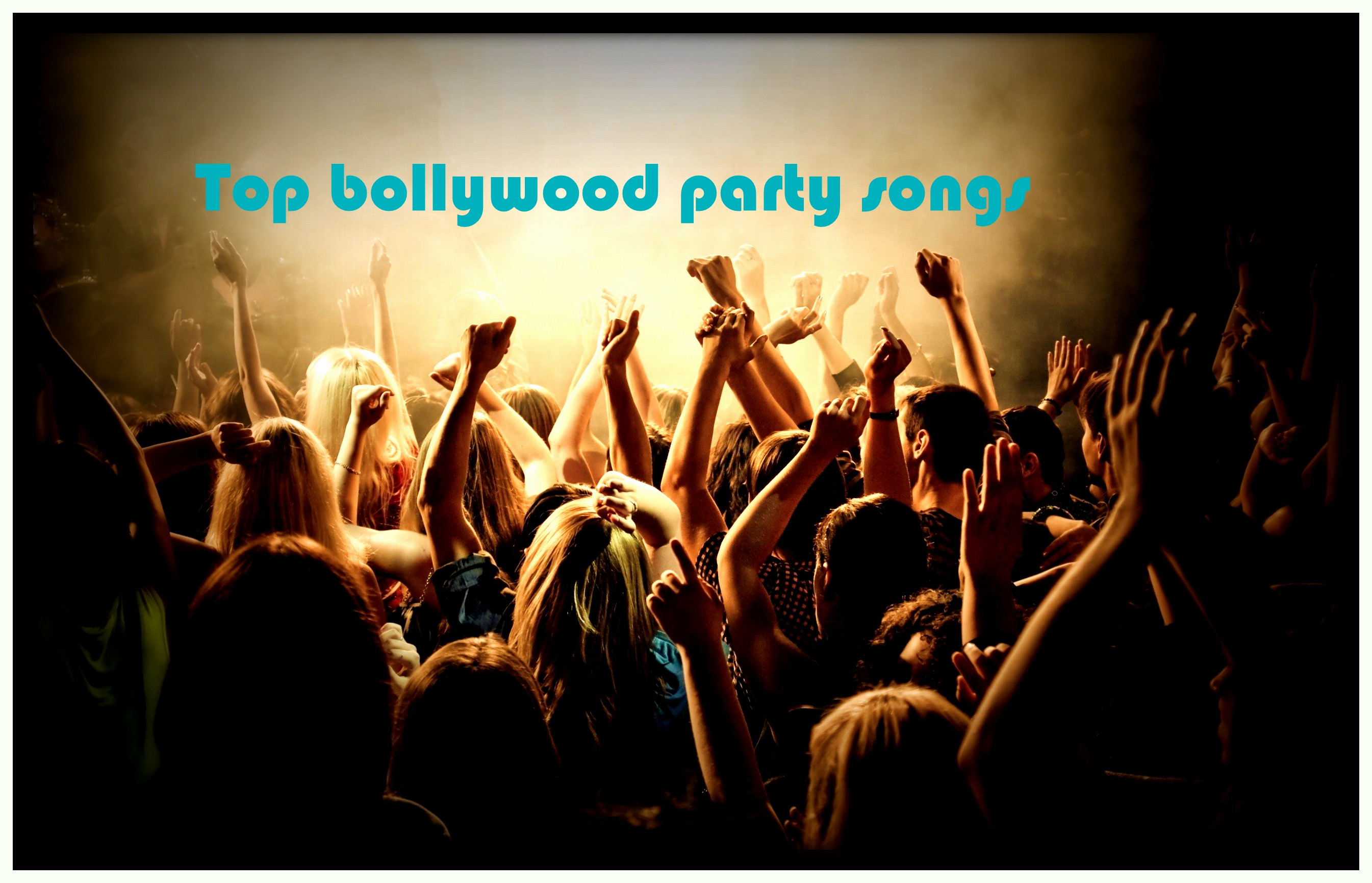 Top bollywood party songs