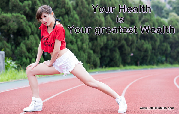Your Health- is your greatest wealth Quotes On Richness