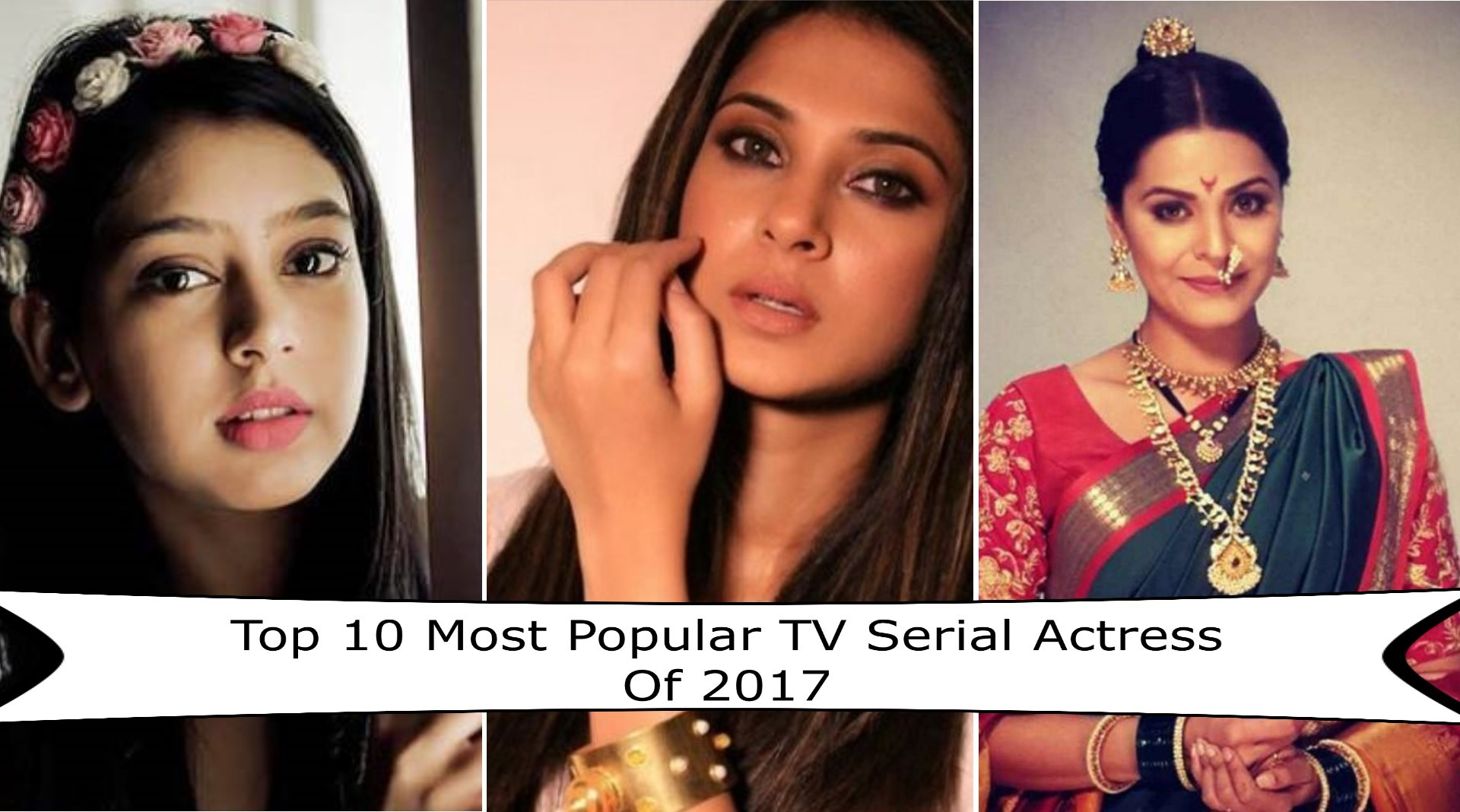 top 10 most popular tv serial actress of 2017 let us publish